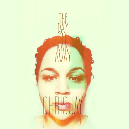 album-art-chrisjay-the-day-she-ran-away